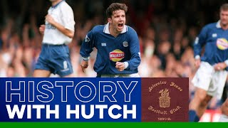 History With Hutch: Leicester City In the '90s and '00s