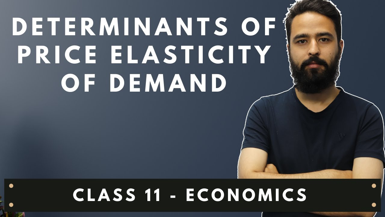 Determinant Of Price Elasticity Of Demand In Nepali Grade 12