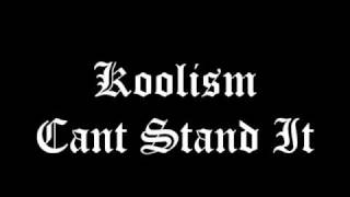 Koolism - Cant Stand It