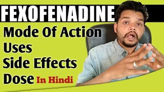 Fexofenadine HCL Mode Of Action, Dose,Side Effects In Hindi | Allegra 120 Tab In Hindi
