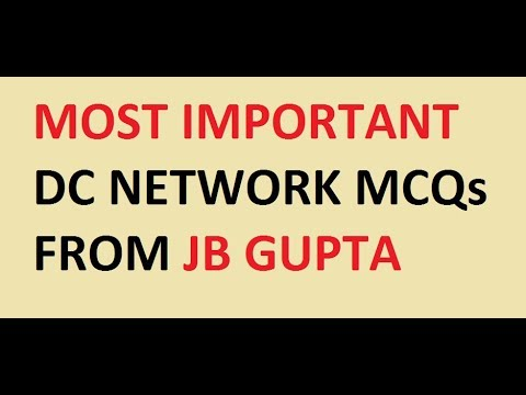 DC BASICS AND NETWORK CIRCUIT MCQs !! JB GUPTA !!