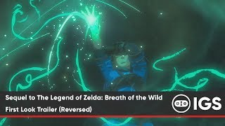 Sequel to The Legend of Zelda: Breath of the Wild - First Look Trailer (Reversed)