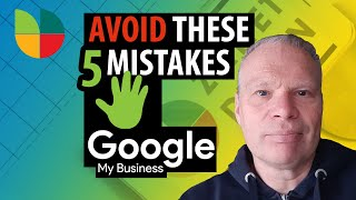 5 Google My Business mistakes To Avoid In 2021 : (& How To Fix Them)