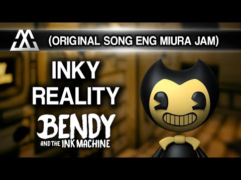 BENDY AND THE INK MACHINE SONG (Inky Reality) LYRIC VIDEO - Miura Jam