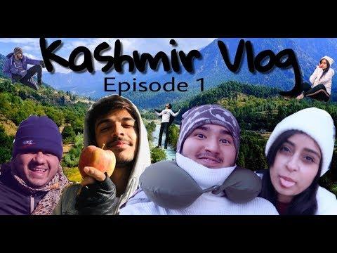 Kashmir Vlog Episode 1 || FVRXPRESS