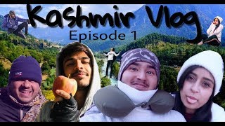 Kashmir Vlog Episode 1 || FVRXPRESS