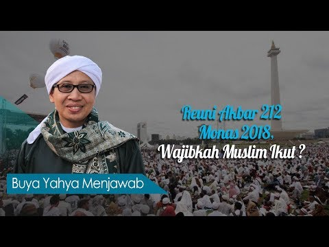Reuni Akbar 212 Monas 2018, Wajibkah Muslim Ikut ? - Buya Yahya Menjawab Mp3