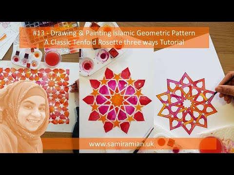 #13 - Tenfold Rosette 3 Ways Tutorial - Drawing & Painting Islamic Geometric Pattern
