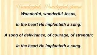 Wonderful, Wonderful Jesus (Baptist Hymnal #434)
