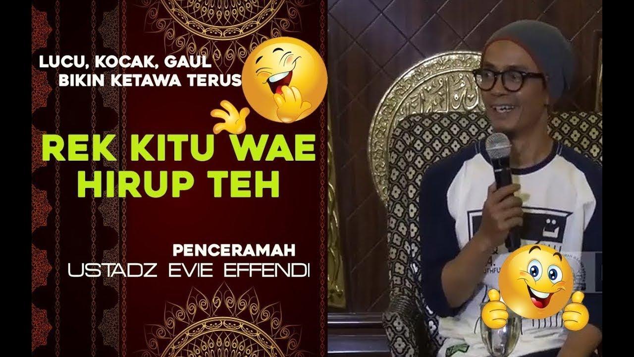 Rek Kitu Wae Hirup Teh Ustadz Evie Effendi YouTube