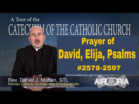 Prayer of David, Elijah, Psalms - Catechism Tour #98