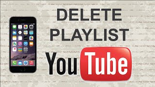 How to delete playlist on Youtube | Mobile App (Android / Iphone)