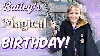 Bailey's Magical Birthday!