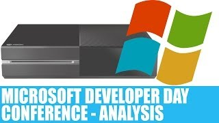 Xbox One Indie Development | Microsoft Developer Day Conference Analysis Of Game Dev & Software