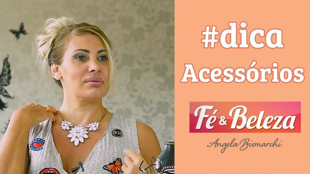 Angela Bismarchi fé e beleza #2 - acessórios