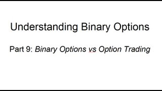 Understanding Binary Options (Pt9): Binary Options vs Option Trading