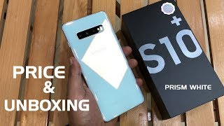 SAMSUNG GALAXY S10 PLUS UNBOXING AND PRICE OF PRISM WHITE
