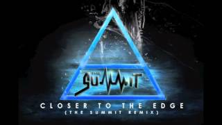 30 Seconds to Mars - Closer to the Edge (the SUMMIT Remix)