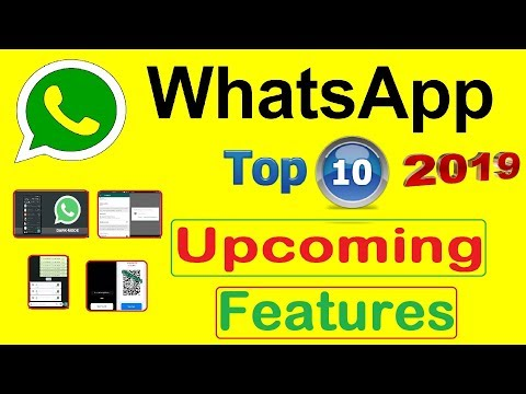 Whatsapp upcoming new features 2019 | Whatsapp Top 10 Upcoming Features