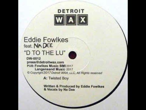Eddie Fowlkes Feat. Na Dee - Twisted Boy