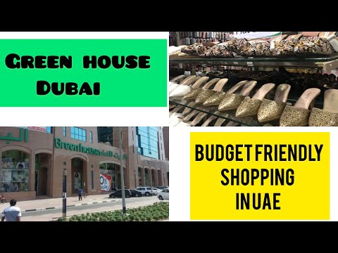 Green house Dubai/budget friendly shopping center in UAE