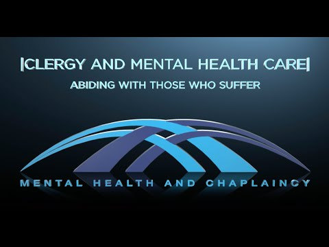 Clergy and Mental Health Care:  Abiding With Those Who Suffer