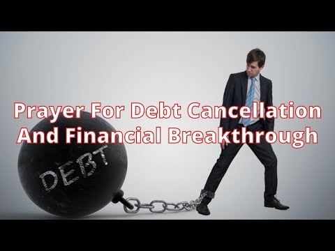 Prayer For Debt Cancellation And Financial Breakthrough | Prayers For Cancellation Of Debts