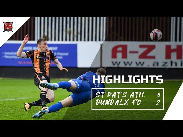 Highlights   St Patrick's Athletic 0-2 Dundalk FC