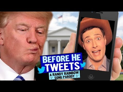 BEFORE HE TWEETS - A Randy Rainbow Song...