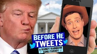 BEFORE HE TWEETS - A Randy Rainbow Song Parody
