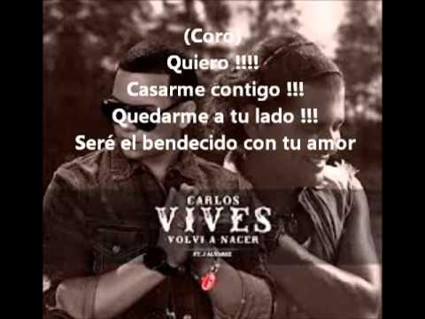 Carlos Vives Ft. J Alvarez – Volvi A Nacer (Letra Original) Official Remix 2013