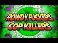 Rowdy Fuckers Cop Killers - Cookie Clicker