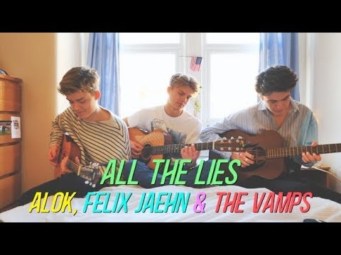 Alok Felix Jaehn & The Vamps - All The Lies New Hope Club Cover