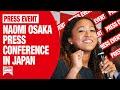 Naomi Osaka Press Conference in Japan | JAPAN Forward