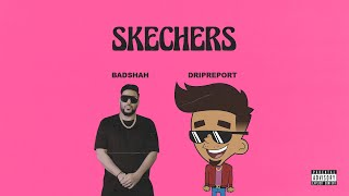 DripReport – Skechers (feat. Badshah) | Official Video