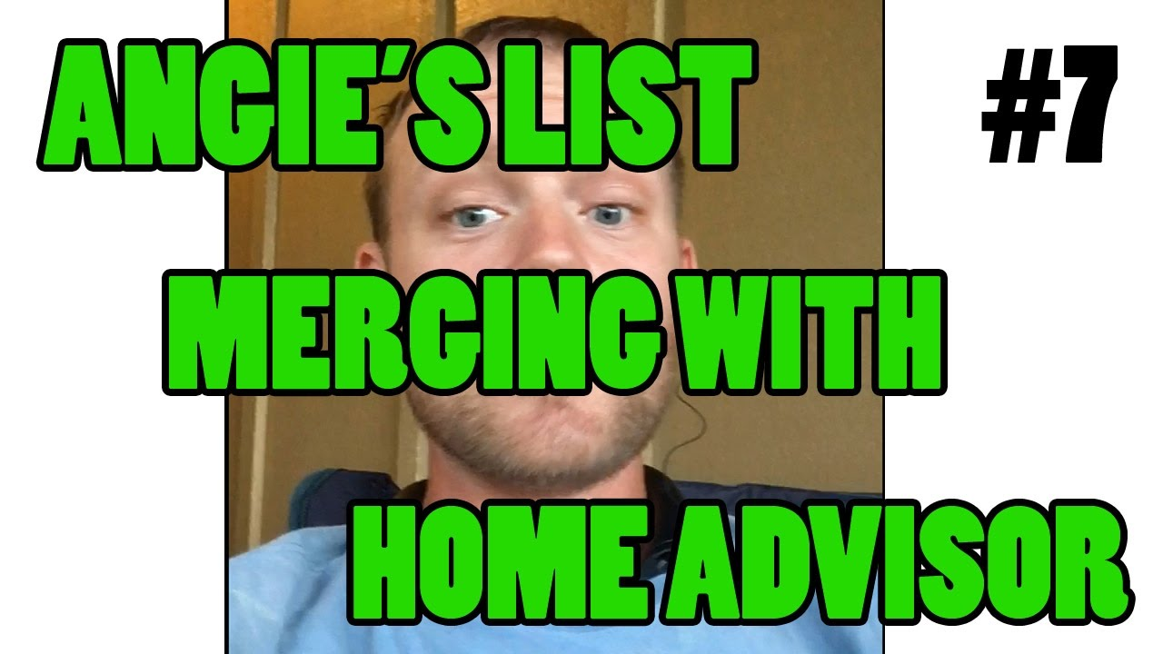 ep 7 - angie's list home advisor merger and what it could mean for