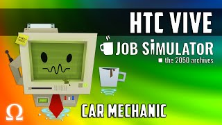 THE BEST HU-MAN MECHANIC EVER! | Job Simulator #1 Mechanic (FULL) HTC Vive Virtual Reality