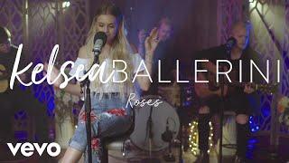 Kelsea Ballerini Roses Acoustic