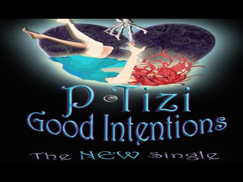 good-intentions-by-p-tizi-produced-by-playboy-tramaine-official-lyric-video