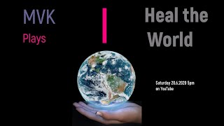 MVK plays Heal The World