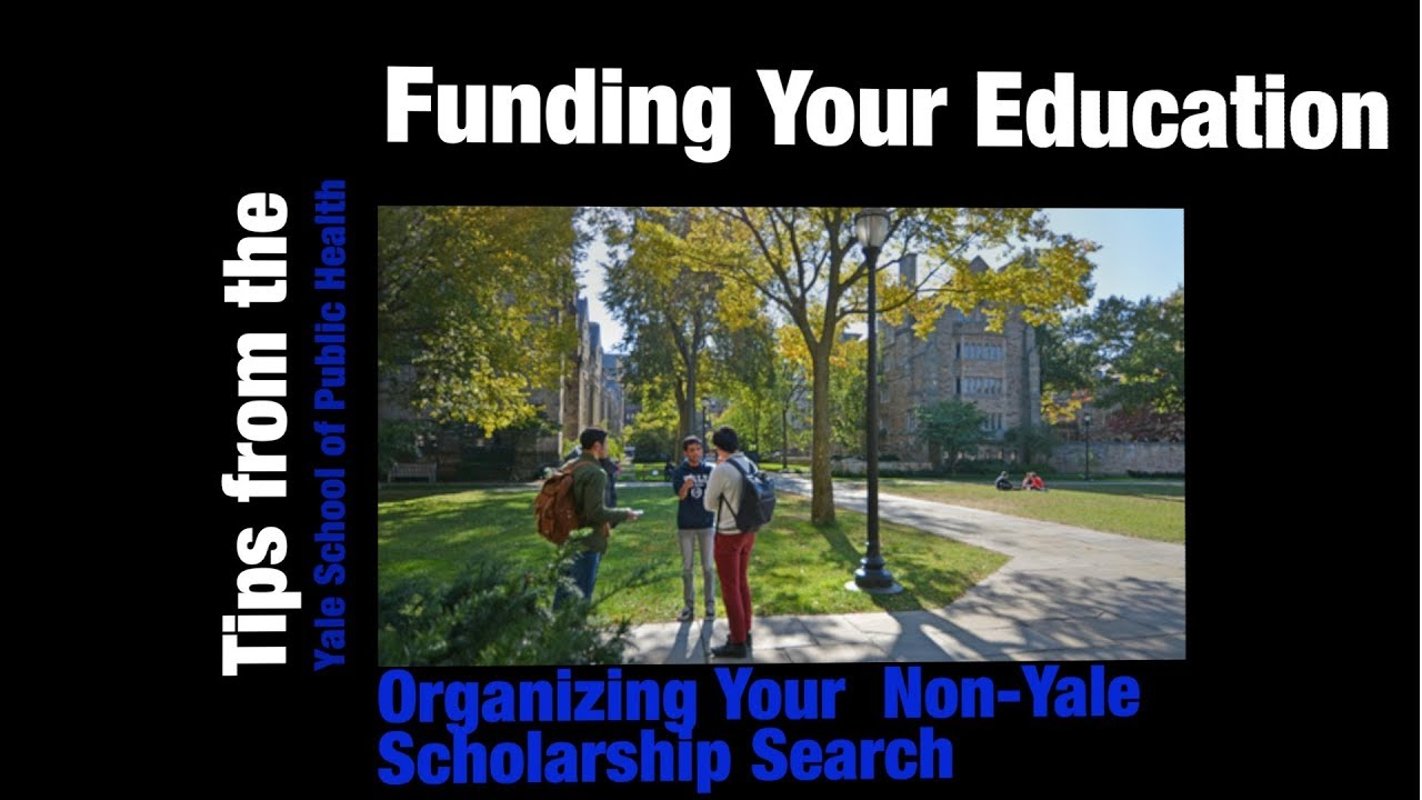 Funding Your Education: Organizing Your Non-Yale Scholarship Search