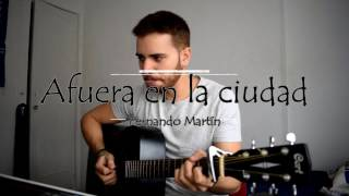Afuera en la ciudad - Leiva (Cover by Fernando Martín)