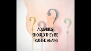 AQUARIUS MARCH 2019 MM LOVE READING THE CASE OF SHOULD THEY BE TRUSTED AGAIN