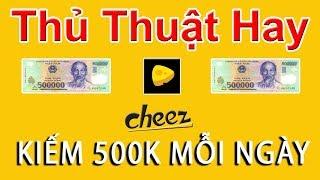 Hướng Dẫn App Cheez 500k Mỗi Ngày - LVT | Kiếm Tiền Online