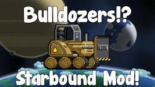 Bulldozers!? - Starbound Mod - BETA