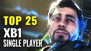 Top 25 Xbox One Singleplayer Games of 2016, 2017 & 2018