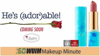 Makeup Minute | A BIG Teaser from THE BALM + NEW TARTE RAINFOREST of the SEA LIPSTICKS!