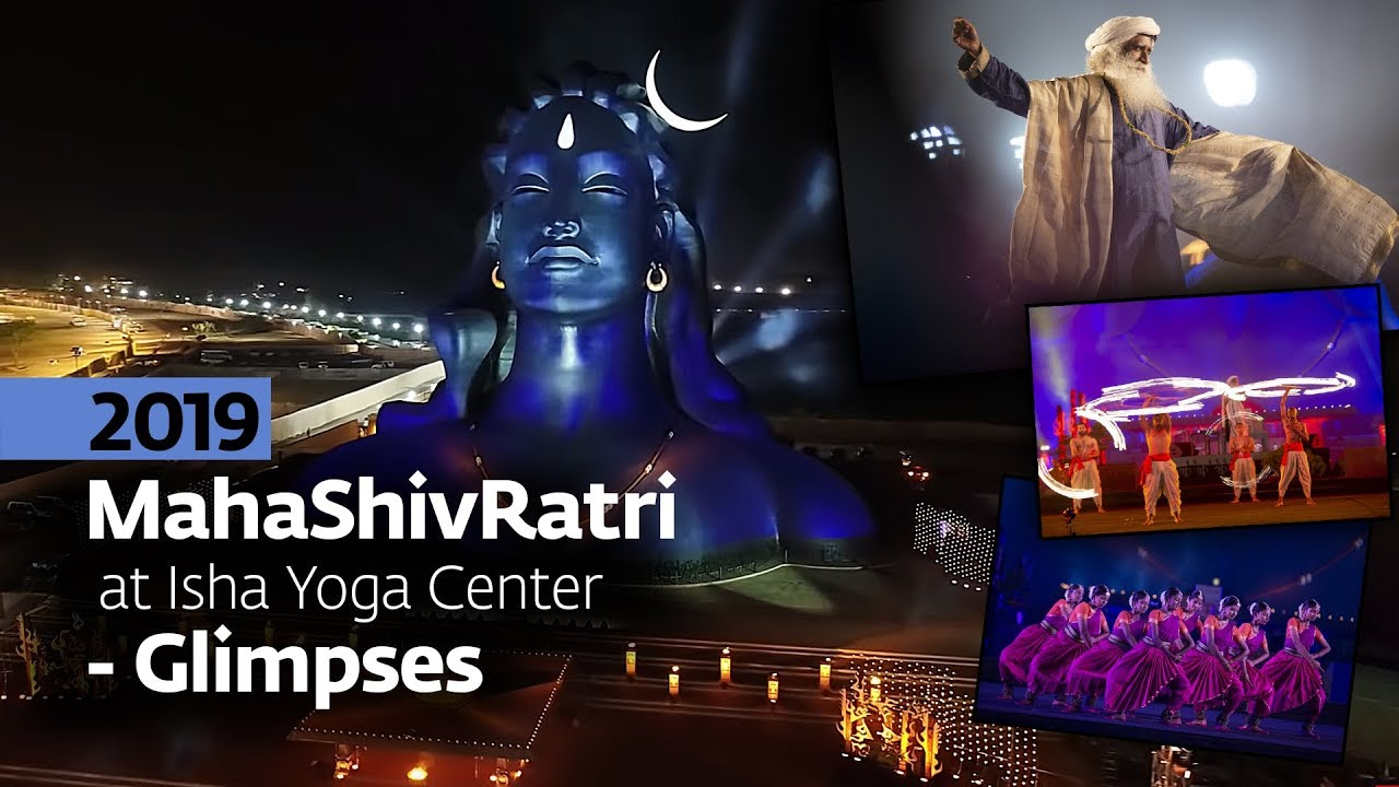 Mahashivratri 2019 At Isha Yoga Center Glimpses Sadhguru Youtube