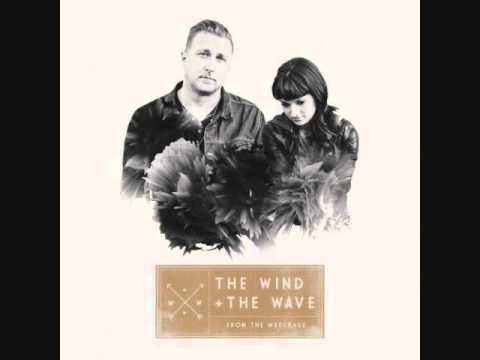 The Wind & The Wave - When That Fever Takes a Hold On You - YouTube