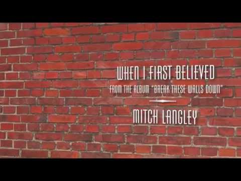 When I First Believed- Official Lyric Video Mitch Langley (2015)